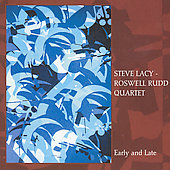 Roswell Rudd/Steve Lacy: Early and Late [Remaster]