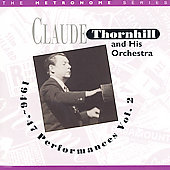 Claude Thornhill: 1946-47 Performances, Vol. 2 [Remaster] *
