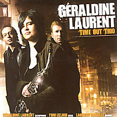 Géraldine Laurent: Time Out Trio