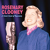 Rosemary Clooney: A Sweet Scent of Rosemary