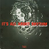 It's all about rhythm / Nordic Chamber Ensemble