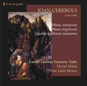 Joan Cererols: Missa Martyrum, etc  / Biosca, Malet, Francesc Valls Chamber Choir