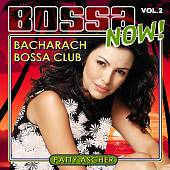Patty Ascher: Bossa Now! Vol. 2: Bacharach Bossa Club