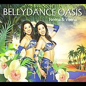 Neena & Veena: Bellydance Oasis [Digipak] *
