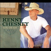 Kenny Chesney: Lucky Old Sun [Digipak]