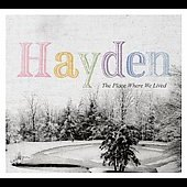 Hayden: The Place Where We Lived