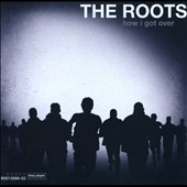 The Roots: How I Got Over [Clean]