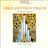 Girolamo Frescobaldi: Works for Organ