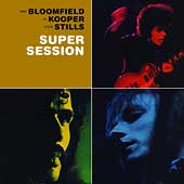 Mike Bloomfield (Guitar)/Bloomfield-Kooper-Stills/Al Kooper/Stephen Stills: Super Session [Bonus Tracks] [Remaster]