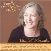 Finally On My Way To Yes: Choral Music by Elizabeth Alexander