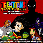 Original Soundtrack: Teen Titans: Trouble in Tokyo [Original Score for the Animated Feature]