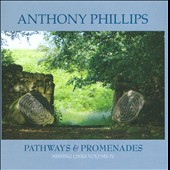 Anthony Phillips: Missing Links, Vol. 4: Pathways & Promenades *