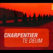 Marc-Antoine Charpentier: Te Deum