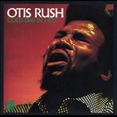 Otis Rush: Cold Day in Hell