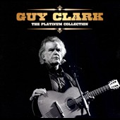 Guy Clark: The Platinum Collection