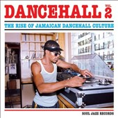 Various Artists: Dancehall, Vol. 2: The Rise of Jamaican Dancehall Culture