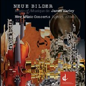 Neue Bilder / Chamber music of James Harley