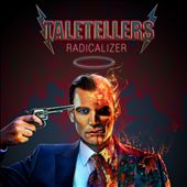 Taletellers: Radicalizer [Digipak]