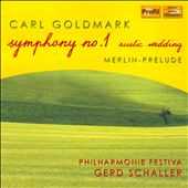 Carl Goldmark: Rustic Wedding Symphony; Merlin-Prelude