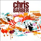 Chris Barber (1~Trombone): Greatest Hits