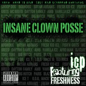Insane Clown Posse: Featuring Freshness [PA]