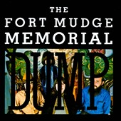 The Fort Mudge Memorial Dump: The Fort Mudge Memorial Dump