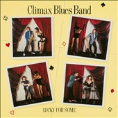Climax Blues Band: Lucky for Some