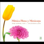 Russian and Mexican Music for Violin & Piano by Prokofiev, Schnittke, Uribe, Gamboa, Siglo XX
