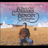 Original Soundtrack: The Rock 'N' Roll Dreams Of Duncan Christopher [Digipak]