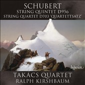 Schubert: String Quintet D. 956; Quartettsatz D. 703 / Ralph Kirshbaum, Takacs Quartet