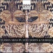 Elisha Abas plays Chopin & Yedida / Elisha Abas, piano
