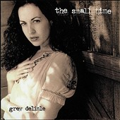 Grey DeLisle: The Small Time