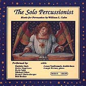 The Solo Percussionist - Music by William Cahn