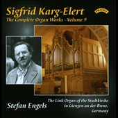 Sigfried Karg-Elert: Complete Organ Works, Vol. 9