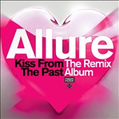 Allure (Tiesto): Kiss from the Past: The Remix Album