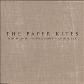 The Paper Kites: Woodland + Young North: EP Box Set [Digipak]