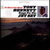 Tony Bennett: If I Ruled the World: Songs for the Jet Set