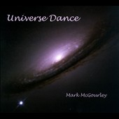 Mark McGourley: Universe Dance [Digipak]
