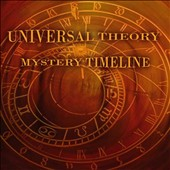 Universal Theory: Mystery Timeline