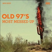 Old 97's: Most Messed Up *