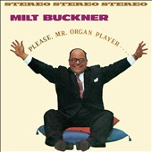 Milt Buckner: Please, Mr. Organ Player/Send Me Softly