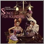 Hank Thompson: Songs for Rounders/At the Golden Nugget *