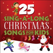 Songtime Kids: 25 Sing-A-Long Christmas Songs For Kids