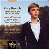 Steps Through The Centuries - works by Biber, Pergolesi, Sarasate, Paganini, Schubert, Debussy, Prokofiev, Barber, Kreisler et al. / Yury Revich, violin; Alejandro Pico-Leonis, piano