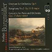 Burgm&uuml;ller: Overture, Op. 5; Symphony no 2; Piano Concerto Op. 1 / Leonard Hokanson, piano; Wuppertal SO, Schmalfuss