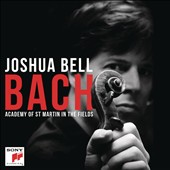 J.S. Bach: Violin Concertos Nos. 1 &2; Chaconne; Air; Gavotte en Rondeau / Joshua Bell, violin; Academy of St. Martin in the Fields