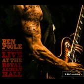Ben Poole: Live at the Royal Albert Hall [Digipak]