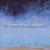 John Luther Adams: The Wind in High Places, for string quartet / JACK Quartet; Northwestern Cello Ensemble; Jensen