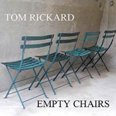 Tom Rickard: Empty Chairs