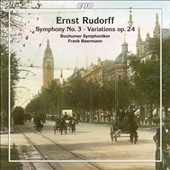 Ernst Rudorff (1840-1916): Symphony No. 3; Variations, Op. 24 / Bochum SO; Beermann
